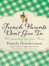 French Parents Don&#39;t Give In (eBook): 100 parenting tips from Paris